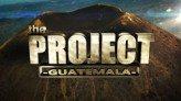 The Project - Guatemala
