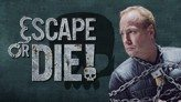Escape or Die!